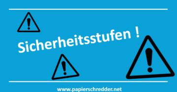 Sicherheitsstufen bei Papierschredder